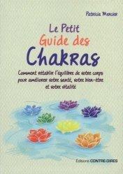 Dernières parutions dans Le petit guide, Le petit guide des chakras. Comment rétablir l'équilibre de votre corps pour améliorer votre santé, votre bien-être et votre vitalité
