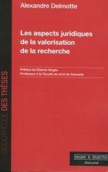 Dernières parutions dans Bibliothèque des thèses, Les aspects juridiques de la valorisation de la recherche