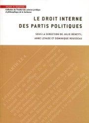 Dernières parutions sur Sciences politiques, Le droit interne des partis politiques