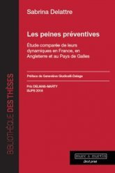 Dernières parutions dans Bibliothèque des thèses, Les peines préventives. Etude comparée de leurs dynamiques en France, en Angleterre et au Pays de Galles