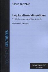 Dernières parutions dans Bibliothèque des thèses, Le pluralisme démotique. Contribution au concept juridique de peuple