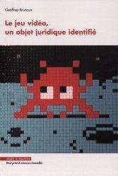 Dernières parutions dans Droit privé & sciences criminelles, Le jeu vidéo, un objet juridique identifié