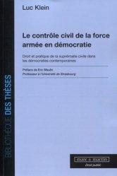 Dernières parutions sur Droit comparé, Le contrôle civil de la force armée en démocratie. Droit et pratique de la suprématie civile dans les démocraties européennes