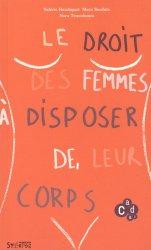 Dernières parutions dans Arguments et mouvements, Le droit des femmes à disposer de leur corps