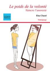 Dernières parutions sur Anorexie - Boulimie, Le poids de la volonté