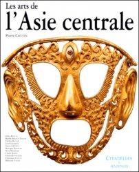 Dernières parutions dans L'art et les grandes civilisations, Les arts de l'Asie centrale