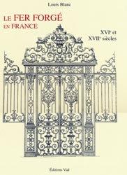 Souvent acheté avec La serrurerie d'art, le Le fer forgé en France