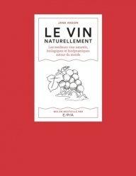 Dernières parutions sur Dégustation, Le vin naturellement