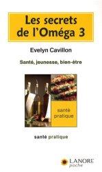Dernières parutions dans Santé pratique, Les secrets de l'oméga 3. Santé, jeunesse, bien-être
