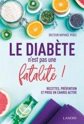 Dernières parutions sur Diabétologie, Le diabète n'est pas une fatalité