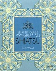 Dernières parutions sur Shiatsu, Le petit guide complet du Shiatsu