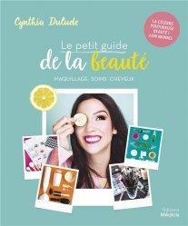 Dernières parutions sur Beauté - Jeunesse, Le petit guide de la beauté