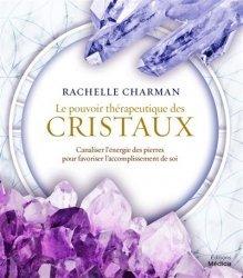 Dernières parutions sur Autres médecines douces, Le pouvoir therapeutique des cristaux - canaliser l'energie des pierres