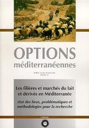 Dernières parutions dans Options méditeranéennes, Les filières et marchés du lait et dérivés en Méditerranée