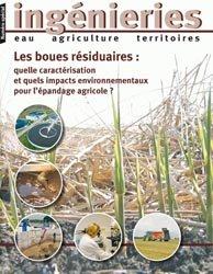 Dernières parutions dans Ingénieries Eau Agriculture Territoires, Les boues résiduaires : quelles caractérisations et quels impacts environnementaux pour l'épandage agricole ?