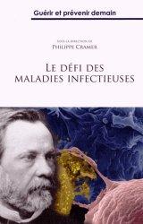 Dernières parutions sur Maladies infectieuses, Le défi des maladies infectieuses