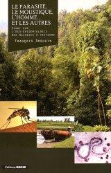 Dernières parutions sur Epidémiologie - Statistiques, Le parasite, le moustique, l'homme... et les autres