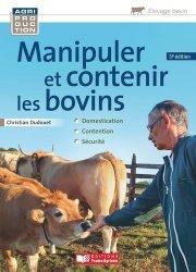 Souvent acheté avec 10 clés pour réussir en élevage bovin, le Les techniques de manipulation et de contention des bovins