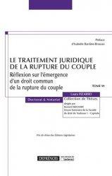 Le Traitement Juridique De La Rupture Du Couple Reflexion Sur L Emergence D Un Droit Commun De La Rupture Du Couple