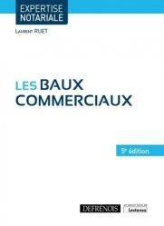 Dernières parutions sur Baux commerciaux, Les baux commerciaux. 5e édition