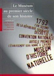 Dernières parutions dans Archives, Le Muséum au premier siècle de son histoire