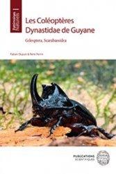 Dernières parutions sur Entomologie, Les Coléoptères Dynastidae de Guyane. Coleoptera, Scarabaeoidea
