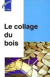 Dernières parutions dans CTBA, Le collage du bois