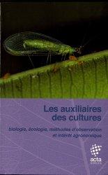 Souvent acheté avec Biocontrôle en protection des cultures, le Les auxiliaires des cultures : entomophages, acariphages et entomopathogènes