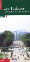 Dernières parutions dans itineraires du patrimoine, Les Tuileries. Du Louvre à la Concorde