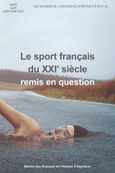 Dernières parutions sur Histoire du sport, Le sport français du XXIe siècle remis en question