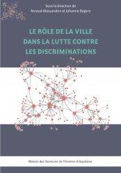 Dernières parutions sur Politiques de la ville, Le rôle de la ville dans la lutte contre les discriminations