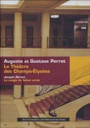 Dernières parutions dans Architecture/archives, Le théâtre des Champs-Elysées ; La magie du béton armé. 2e édition revue et augmentée