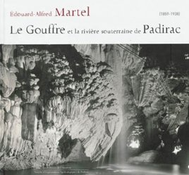 Dernières parutions sur Spéléologie, Le gouffre et la rivière souterraine de Padirac