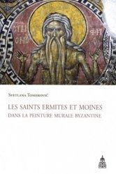 Dernières parutions sur Icônes et mosaiques, Les saints ermites et moines dans la peinture murale byzantine