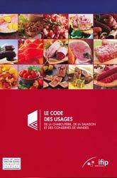 Dernières parutions sur Industrie de la viande et de la mer, Le Code des usages de la charcuterie, de la salaison et des conserves de viandes