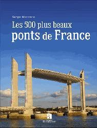 Dernières parutions sur Architecture du paysage, Les 500 plus beaux ponts de France