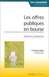 Dernières parutions dans Les essentiels de la banque et de la finance, Les offres publiques en bourse. Aspects juridiques