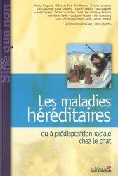 Dernières parutions sur Génétique - Reproduction, Les maladies héréditaires ou à prédisposition raciale chez le chat