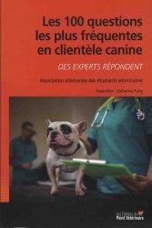 Dernières parutions sur Gestion - Législation, Les 100 questions les plus fréquentes en clientèle canine