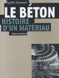 Dernières parutions sur Granulats - Bétons, Le béton, histoire d'un matériau