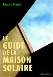 Souvent acheté avec Nouveau manuel complet de la fabrication de la vannerie, le Le guide de la maison solaire