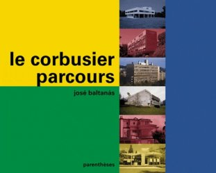 Souvent acheté avec Choisir l'habitat partagé, le Le Corbusier, parcours