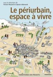 Dernières parutions sur Architecture durable, Le périurbain, espace à vivre