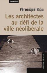Dernières parutions sur Architecture - Urbanisme, Les architectes au défi de la ville néolibérale