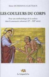 Dernières parutions sur Vitraux et enluminures, Les couleurs du corps. Pour une méthodologie de la couleur dans le manuscrit enluminé (Xe-XIIe siècle)