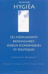 Dernières parutions sur Médicaments - Ordonnances, Les médicaments biosimilaires : enjeux économiques et politiques