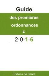 Nouvelle édition Le guide des premières ordonnances 2016