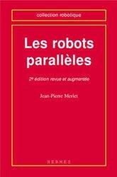 Dernières parutions dans Traité des nouvelles technologies Série Robotique, Les robots parallèles