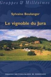 Dernières parutions dans Grappes et millésimes, Le vignoble du Jura