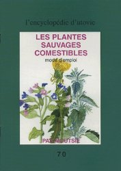 Souvent acheté avec Traité rustica de la conservation, le Les plantes sauvages comestibles. Mode d'emploi